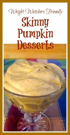 Skinny Healthy Pumpkin Dessert Recipes - Roundup of Skinny Healthy Pumpkin Desserts with PointsPlus #weightwatchers #desserts #pumpkin
