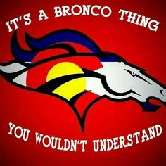 It's a Bronco thing Denver Broncos Pictures, Denver Broncos Football, Raiders Football, Football Baby, Broncos Memes, Broncos Win, Bronco Sports, John Elway, Colorado Avalanche