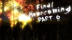 "here's the sixth part of our epic lets play together ""final homecoming"" of us :) :D if u want to be a part of our AMAZING community pls subscribe us on our channel 