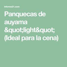 "Panquecas de auyama ""light"" (Ideal para la cena)"