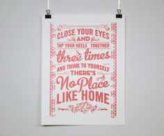 No Place Like Home - Wizard of Oz quote poster. £15.00, via Etsy.