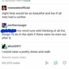 "This is so hard because she is like: ""I would wear a dress and walk"" .. just that. Do you realize how fucked up is it"