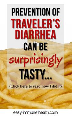 Prevention of traveler's diarrhea can be as tasty as eating potatoes. Find out how I did it.   http://blog.easy-immune-health.com/digestive-health/preventing-travelers-diarrhea/