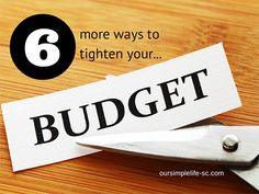 6 More Ways to Tighten your Budget