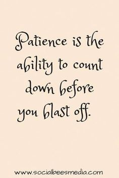 On Patience Bella's and Beau's. Happiness and Blessings to you all. ♥Bella♥