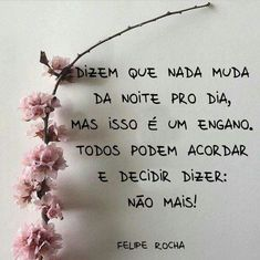Renovação diária da nossa mente. Dear Self, Someone Told Me, Inspirational Phrases, Crazy People, Positive Thoughts, Favorite Quotes, Texts, Lily, Positivity