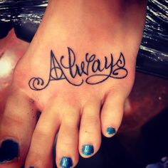 """""""Always"""" will be my next tattoo. I'll definitely have my own design made, but the font for the lowercase l, a, y, and s is beautiful."""