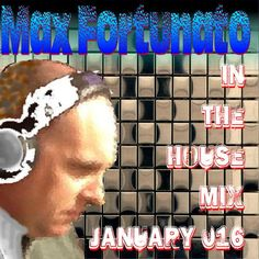 """Check out """"Max Fortunato In the House Mix January 016"""" by Max Fortunato DeeJay on Mixcloud"""