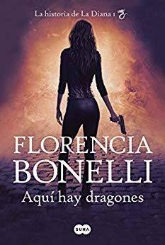 Aquí Hay Dragones Florencia Bonelli Empezado 3 9 2018 Terminado 11 9 2018 Trama Adictiva Y Trepidante Muy Bien Documentada Libros Libros Gratis Dragones