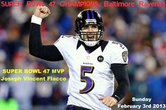 CONGRATULATIONS To The NFL SUPER BOWL 47 CHAMPIONS, THE BALTIMORE RAVENS!!
