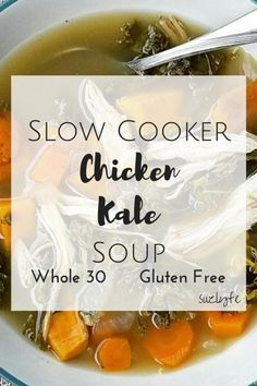 This super comforting Slow Cooker Chicken Kale Soup will warm you up with its herbs, superfood ingredients in a hearty, satisfying meal. Gluten free and Whole 30 approved! @Suzlyfe http://suzlyfe.com/slow-cooker-chicken-kale-soup-recipe-gluten-free-whole30/