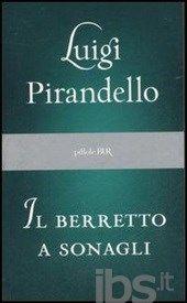 Il berretto a sonagli - Pirandello Luigi - Libro - BUR Biblioteca Univ. Rizzoli - Pillole BUR - IBS