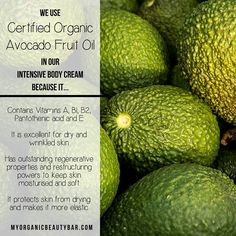 Certified Organic Avocado Fruit Oil is used in our Intensive Body Cream. It's…