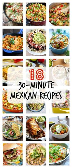 Save your sanity with these eighteen 30 Minute Mexican Recipes - perfect for weeknights, busy schedules, and lazy dinners!