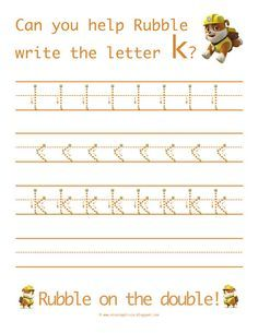 Learn to write the lowercase letter k with Rubble from Paw Patrol! Life As A Moore...: Visitors And The Letter K...