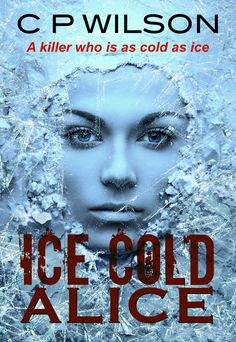 I am absolutely delighted to be on the blog tour today for Ice Cold Alice by C.P. Wilson and many thanks to Sarah Hardy from Bloodhound Books for inviting me into the tour and introducing me to my …