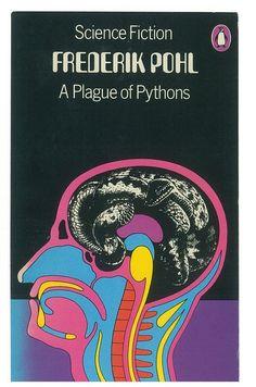 """A Plague Of Pythons, by Frederik Pohl. Penguin Science Fiction, Cover by David Pelham. Best Book Covers, Vintage Book Covers, Book Cover Art, Book Cover Design, Book Design, Book Art, Science Fiction Books, Pulp Fiction, Johannes Itten"