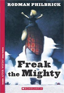 character analysis in freak the mighty by rodman philbrick Grade 6: novel unit: freak the mighty duration: 6-8 weeks (quarter 2  essential  question: how does the novel freak the mighty by rodman philbrick help a  reader to gain insight  describe character traits, motivation or interactions.