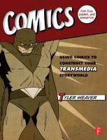 Comics for Film, Games, and Animation: Using Comics to Construct Your Transmedia Storyworld by Tyler Weaver. In this new market, one story, idea, concept, or product can be produced, distributed, appreciated, and understood by customers in a variety of different media.