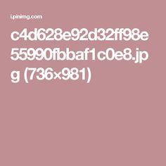c4d628e92d32ff98e55990fbbaf1c0e8.jpg (736×981)