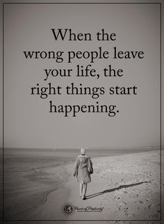 When the wrong people leave your life, the right things start happening. #powerofpositivity #positivewords #positivethinking #inspirationalquote #motivationalquotes #quotes