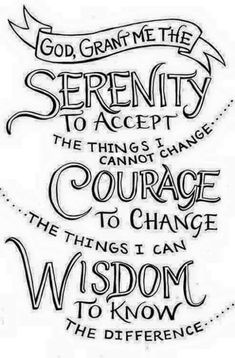"""God, grant me the serenity to accept the things I cannot change, courage to change the things I can, wisdom to know the difference."" - Reinhold Niebuhr (The Serenity Prayer) Great Quotes, Quotes To Live By, Me Quotes, Inspirational Quotes, Prayer Quotes, Quotable Quotes, Faith Qoutes, Motivational Verses, Prayer Prayer"