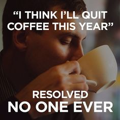 """Choose your #resolutions wisely. #coffeequotes #greenmountaincoffee #greenmountain #coffee"""