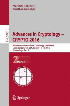Advances in Cryptology – Crypto 2016: 36th Annual International Cryptology Conference, Proceedings