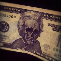 ... Dead Presidents Skulls Dollar Death Money U.S. Presidents Dollar