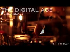 """The Digital Age - Rehearsals - """"It Is Well"""""""