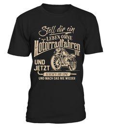 """Nur für kurze Zeit!***Letzter Tag - Letzte Chance deines zu kaufen*** Relaunched aufgrund starker Nachfrage!  LIMITIERTE AUFLAGE""""Stell dir ein Leben ohne Motorradfahren vor. Und jetzt klatsch dir eine und mach das nie wieder""""T-Shirt. Garantierte sichere Zahlung   KlickJETZT KAUFENund wähl deine Größe, Farbe und Stil und bestell noch heute! For support, contact: (+33) 9 75 18 33 77, Email : support@teezily.com"""