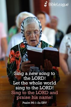 Sing a new #song to the LORD! Let the whole world #sing to the LORD! Sing to the LORD and #praise his name! #Psalm 96:1-2a ERV