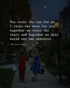 You stole the sun for me I stole the moon for you together we stole the stars and together we will build our own universe. Moon And Sun Quotes, Moon Quotes, Words Quotes, Life Quotes, Qoutes, Sayings, Star Love Quotes, Romantic Love Quotes, Words Can Hurt