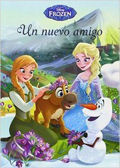 Frozen: Un nuevo amigo. Cuento corto que narra las aventuras de Elsa y Anna cuando van a las montañas a buscar flores naturales para decorar su palacio