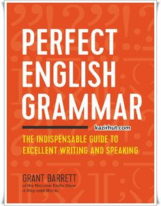 Read Book Perfect English Grammar: The Indispensable Guide to Excellent Writing and Speaking, Author Grant Barrett English Grammar Book Pdf, Speak English Fluently, English Book, English Vocabulary, Teaching English, English Language, Spanish Grammar, English Class, Spanish Class