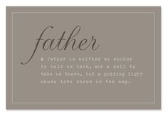 A father is neither an anchor...