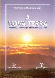 A Nova Terra Métodos, exercícios, fórmulas, orações Omraam Mikhael Aivanhov