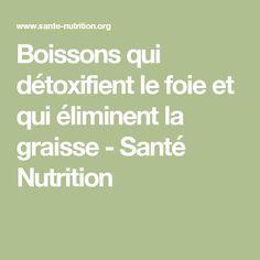 Boissons qui détoxifient le foie et qui éliminent la graisse - Santé Nutrition