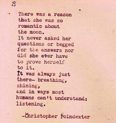 ) O ( ¤ Poet Ponderings ¤ poetry, quotes & haiku - Christopher Poindexter ) O ( The Words, Moon Quotes, Life Quotes, Pretty Words, Beautiful Words, Beautiful Poetry, Romantic Poetry, Word Of Wisdom, R M Drake