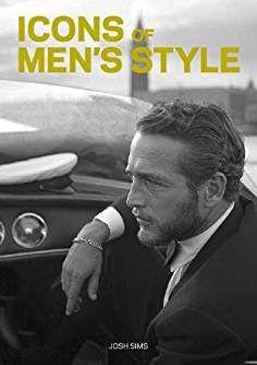 Icons of Men's Style mini : Josh Sims : 9781780677828 Best Books For Men, Most Popular Books, Good Books, Fashion Books, World Of Fashion, Mens Fashion, Fashion Trends, Josh Sims, Pocket Edition