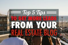 The Best Ways to Get Leads From a Real Estate Blog: http://www.easyagentpro.com/blog/the-top-5-tips-to-succeed-when-running-your-real-estate-blog/  #realestate