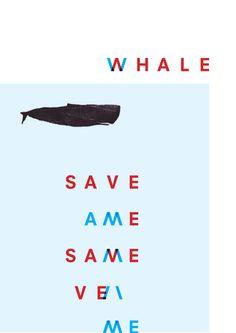 SAVE ME. SAVE WHALES DESIGN IS NATURAL designisnatural.com