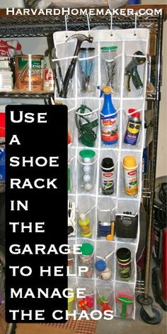 clear shoe organizer for organizing garage--This post has 100+ ideas to help you tame the chaos in your home (and your life)--this is just one tip!