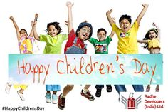 Children are the world's most valuable resource and its best hope for the Future. #HappyChildrensDay #RadheDevelopers