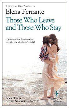 Those Who Leave and Those Who Stay: Neapolitan Novels, Book Three: Elena Ferrante, Ann Goldstein: 9781609452339: Amazon.com: Books