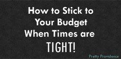 How to Stick to Your Budget When Things are Tight. - Pretty Providence