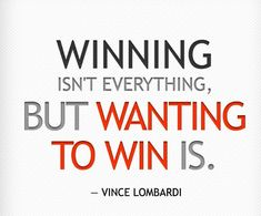 Winning Isn't Everything, But Wanting To Win Is. - Sports Motivation Quotes…
