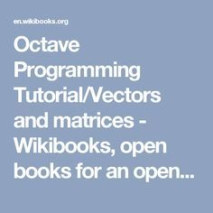 Octave Programming Tutorial/Vectors and matrices - Wikibooks, open books for an open world