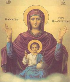From the temple of Saint Mary in Blachernae, a district of Constantinople. Religious Icons, Religious Art, Orthodox Prayers, Hail Holy Queen, Church Icon, Prayer For Family, Blessed Mother Mary, Byzantine Art, Orthodox Icons