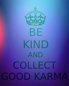 Be Kind and Collect Good Karma